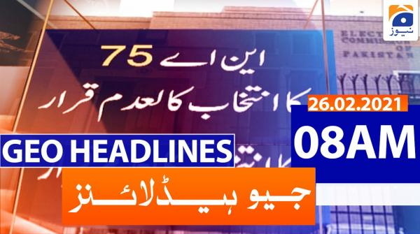 Geo Headlines 08 AM | 26th February 2021