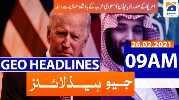 Geo Headlines 09 AM | 26th February 2021