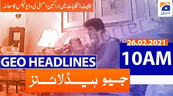 Geo Headlines 10 AM | 26th February 2021