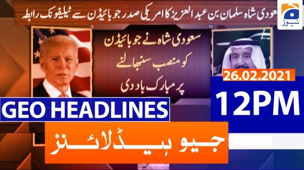Geo Headlines 12 PM | 26th February 2021