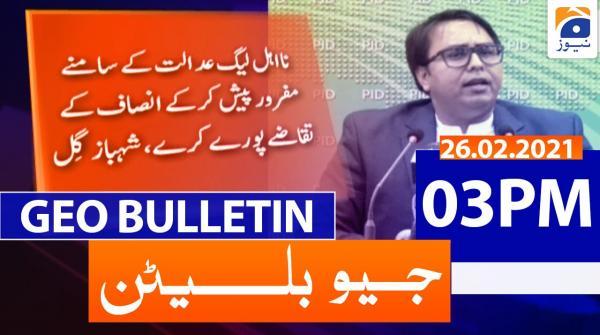 Geo Bulletin 03 PM | 26th February 2021