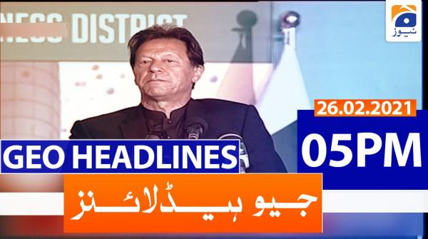 Geo Headlines 05 PM | 26th February 2021