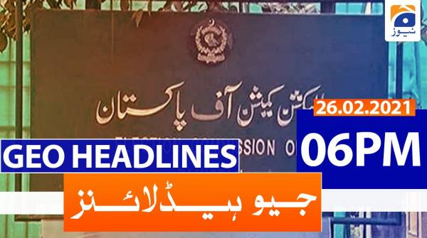 Geo Headlines 06 PM | 26th February 2021