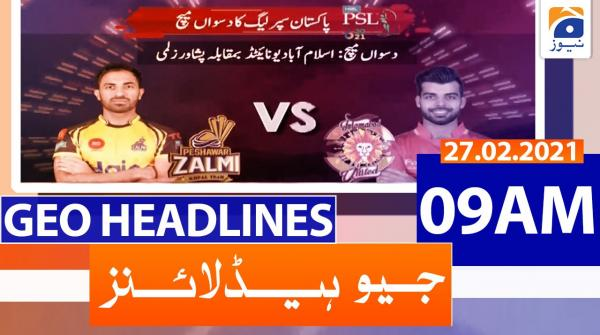 Geo Headlines 09 AM | 27th February 2021