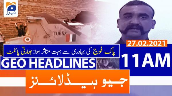 Geo Headlines 11 AM | 27th February 2021