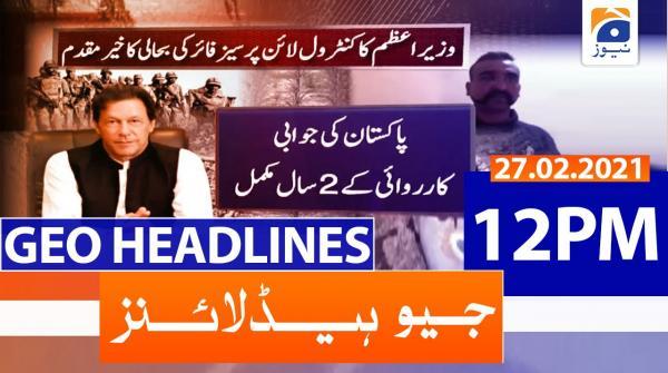 Geo Headlines 12 PM | 27th February 2021