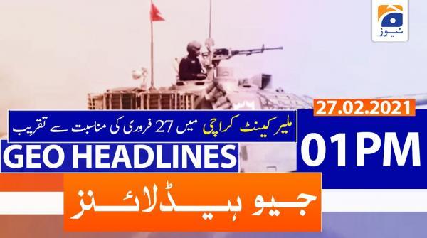 Geo Headlines 01 PM | 27th February 2021