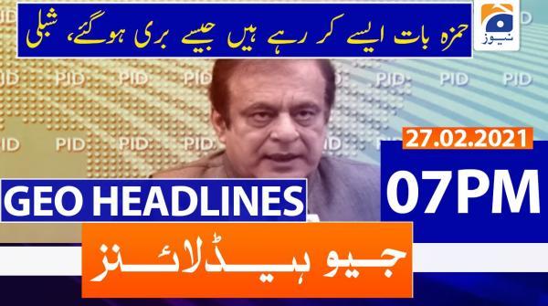 Geo Headlines 07 PM | 27th February 2021