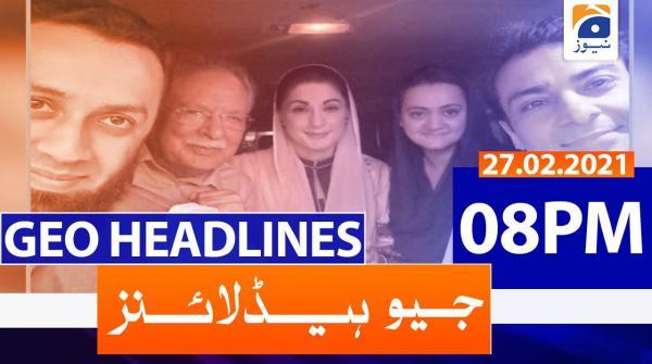 Geo Headlines 08 PM | 27th February 2021