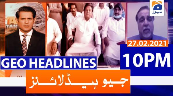 Geo Headlines 10 PM | 27th February 2021