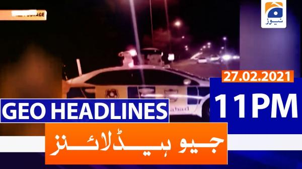 Geo Headlines 11 PM | 27th February 2021