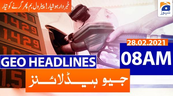 Geo Headlines 08 AM | 28th February 2021