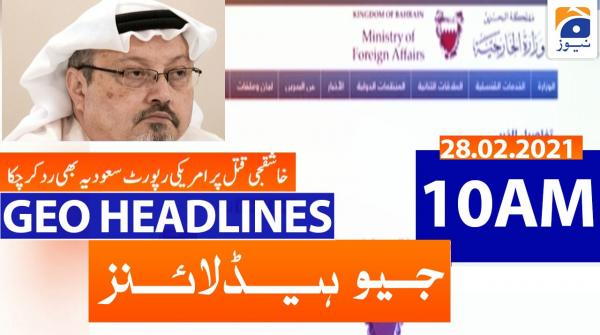 Geo Headlines 10 AM | 28th February 2021