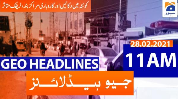 Geo Headlines 11 AM | 28th February 2021