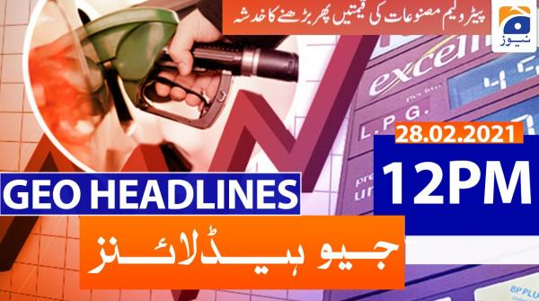 Geo Headlines 12 PM | 28th February 2021