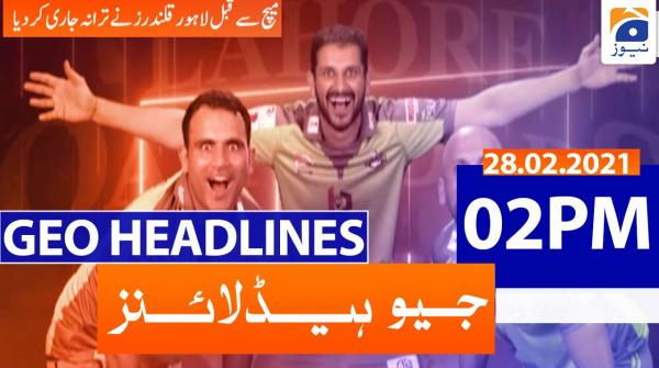 Geo Headlines 02 PM | 28th February 2021
