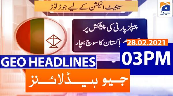Geo Headlines 03 PM | 28th February 2021