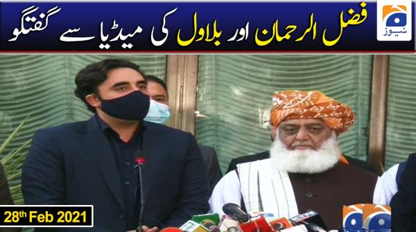 Fazal-ur-Rehman & Bilawal Bhutto Media Talk | 28th February 2021