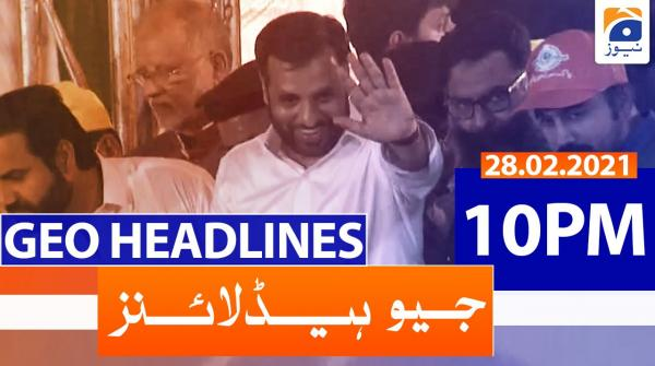 Geo Headlines 10 PM | 28th February 2021