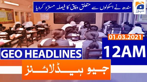 Geo Headlines 12 AM | 1st March 2021