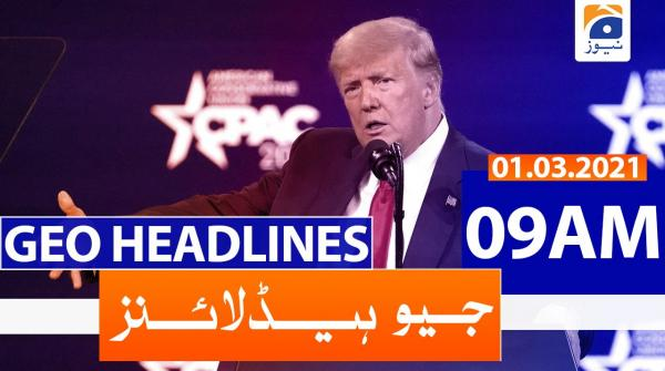 Geo Headlines 09 AM | 1st March 2021