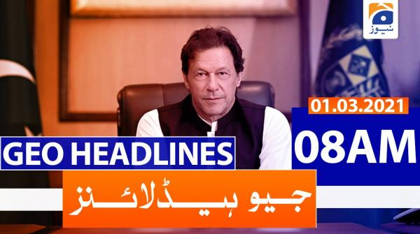 Geo Headlines 08 AM | 1st March 2021