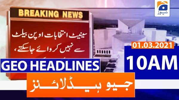 Geo Headlines 10 AM | 1st March 2021
