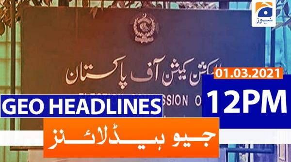 Geo Headlines 12 PM | 1st March 2021