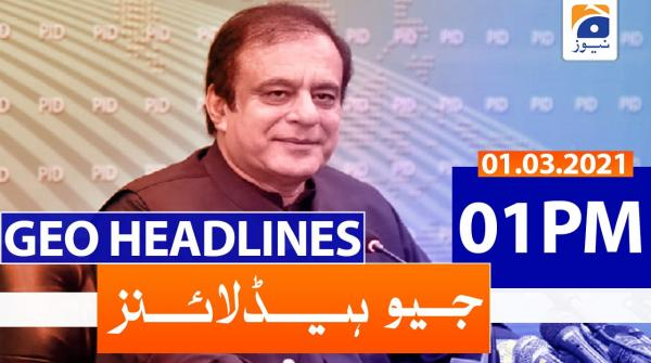 Geo Headlines 01 PM | 1st March 2021