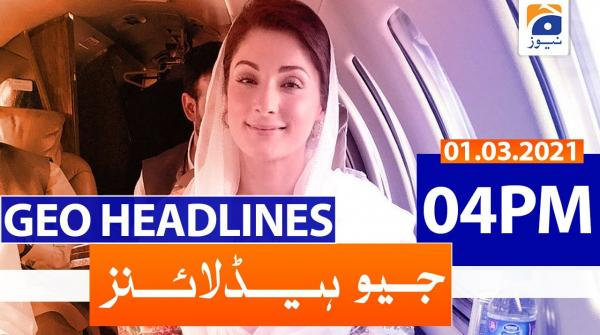 Geo Headlines 04 PM | 1st March 2021