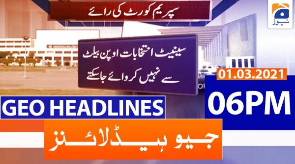 Geo Headlines 06 PM | 1st March 2021