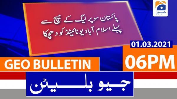 Geo Bulletin 06 PM | 1st March 2021