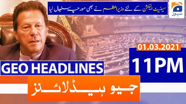 Geo Headlines 11 PM | 1st March 2021