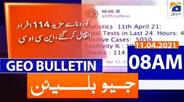 Geo Bulletin 08 AM | 11th April 2021