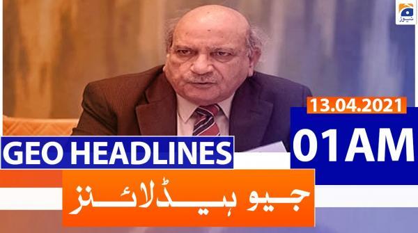 Geo Headlines 01 AM | 13th April 2021