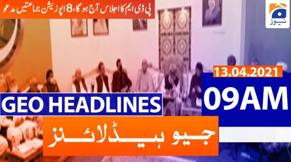 Geo Headlines 09 AM | 13th April 2021