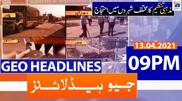 Geo Headlines 09 PM | 13th April 2021