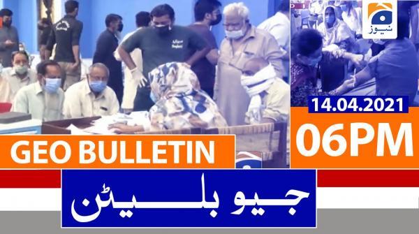 Geo Bulletin 06 PM | 14th April 2021