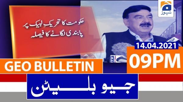 Geo Bulletin 09 PM   14th April 2021