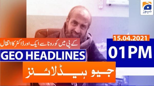 Geo Headlines 01 PM | 15th April 2021