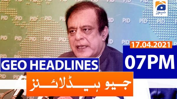 Geo Headlines 07 PM | 17th April 2021
