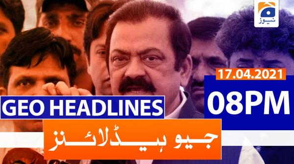 Geo Headlines 08 PM | 17th April 2021