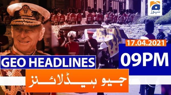 Geo Headlines 09 PM | 17th April 2021