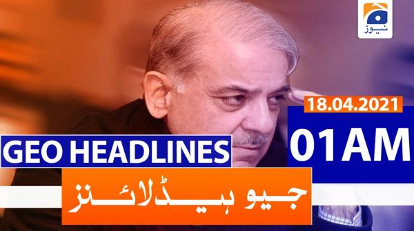 Geo Headlines 01 AM | 18th April 2021