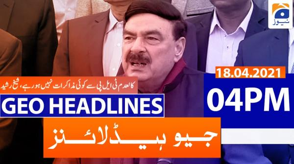 Geo Headlines 04 PM | 18th April 2021