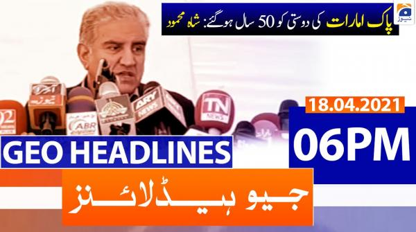 Geo Headlines 06 PM | 18th April 2021