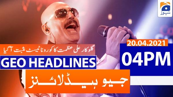 Geo Headlines 04 PM | 20th April 2021