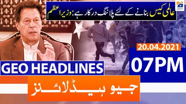 Geo Headlines 07 PM | 20th April 2021