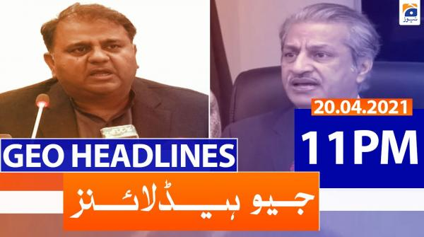Geo Headlines 11 PM | 20th April 2021