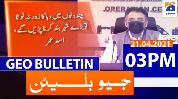 Geo Bulletin 03 PM | 21st April 2021
